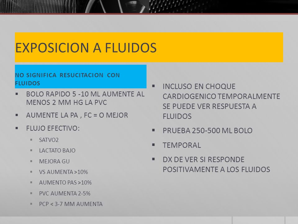 EXPOSICION A FLUIDOS NO SIGNIFICA RESUCITACION CON FLUIDOS. INCLUSO EN CHOQUE CARDIOGENICO TEMPORALMENTE SE PUEDE VER RESPUESTA A FLUIDOS.