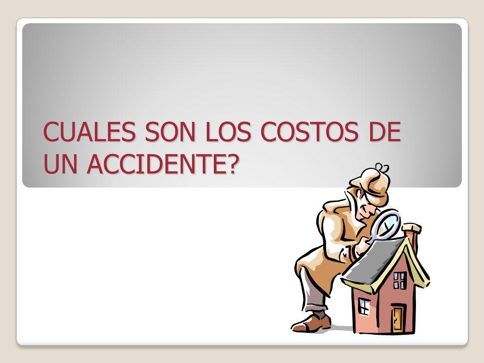 CUALES SON LOS COSTOS DE UN ACCIDENTE