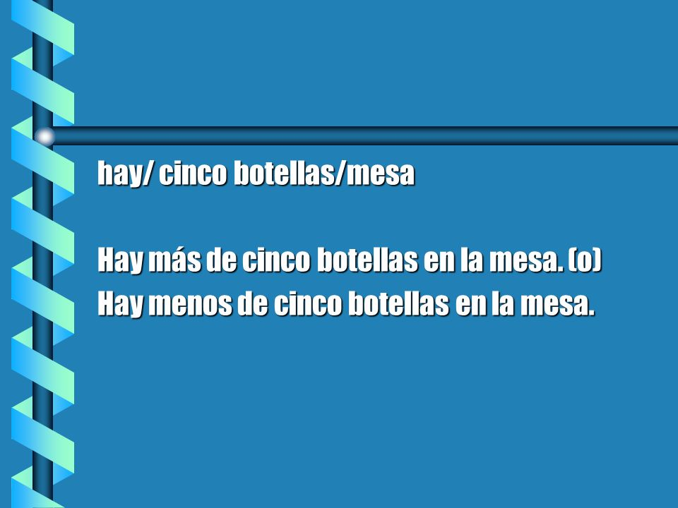 hay/ cinco botellas/mesa