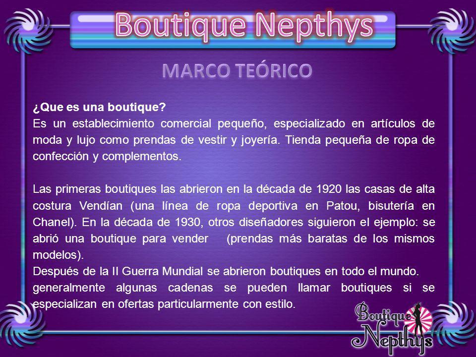 MARCO TEÓRICO ¿Que es una boutique