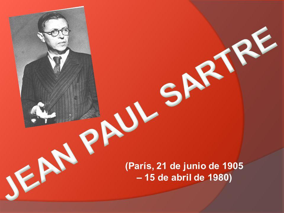 JEAN PAUL SARTRE (París, 21 de junio de 1905 – 15 de abril de 1980)