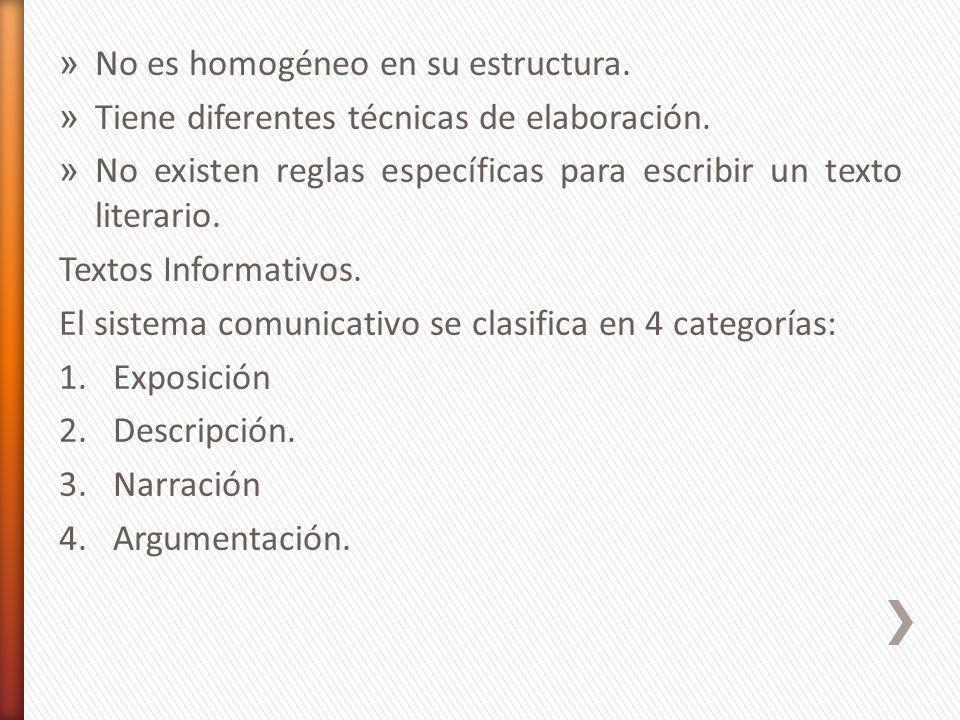 No es homogéneo en su estructura.