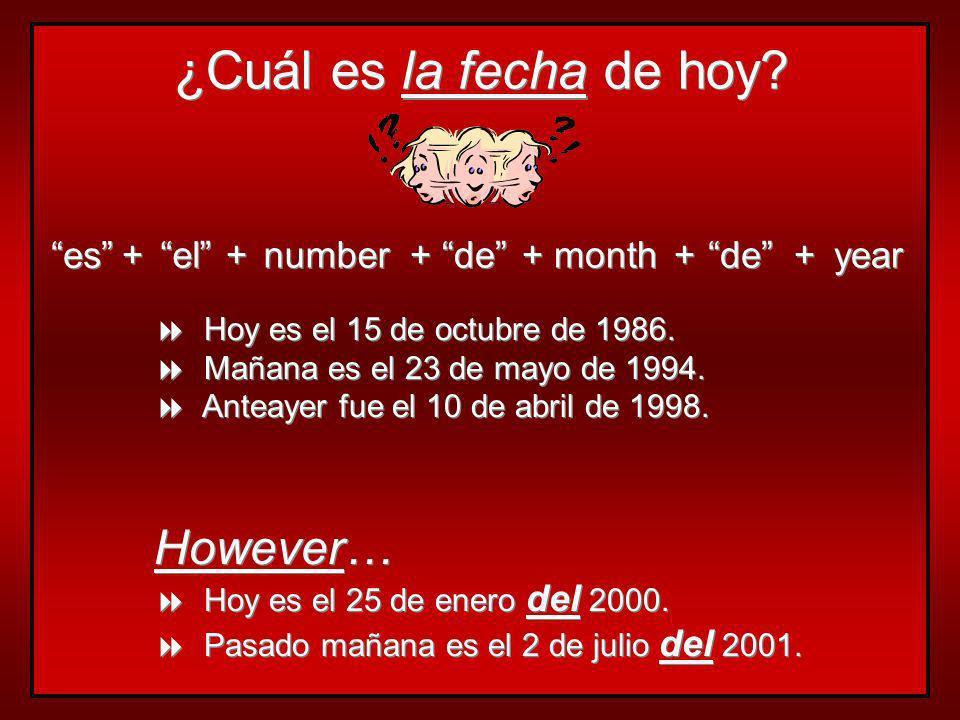 ¿Cuál es la fecha de hoy However… es + el + number + de + month