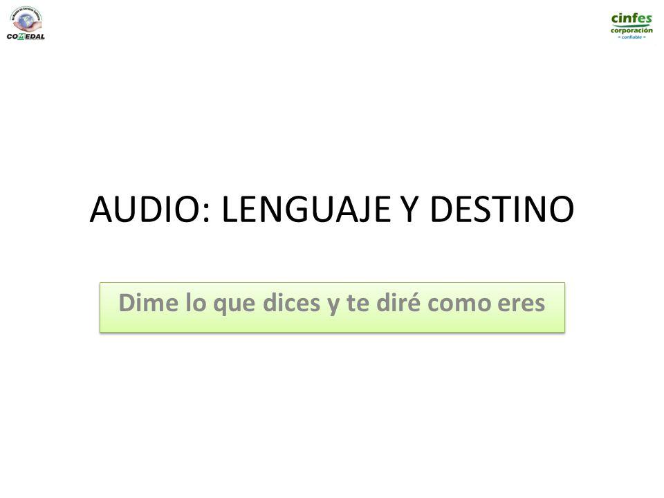 AUDIO: LENGUAJE Y DESTINO