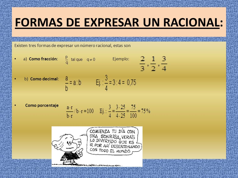 FORMAS DE EXPRESAR UN RACIONAL: