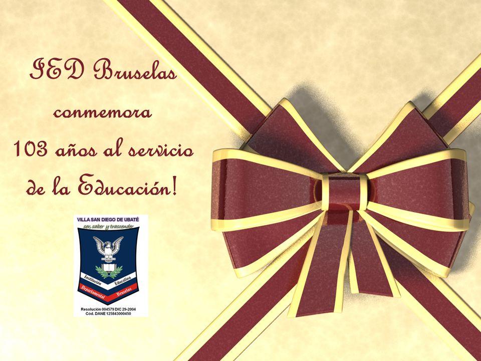 IED Bruselas conmemora 103 años al servicio de la Educación!