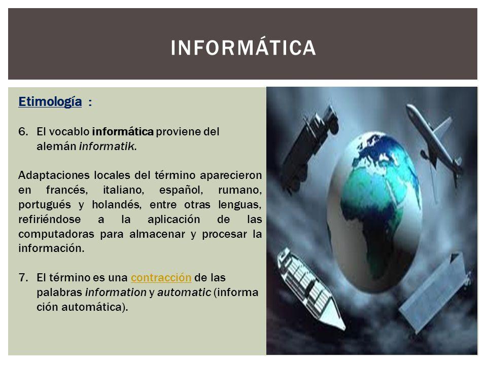 INFORMÁTICA Etimología :