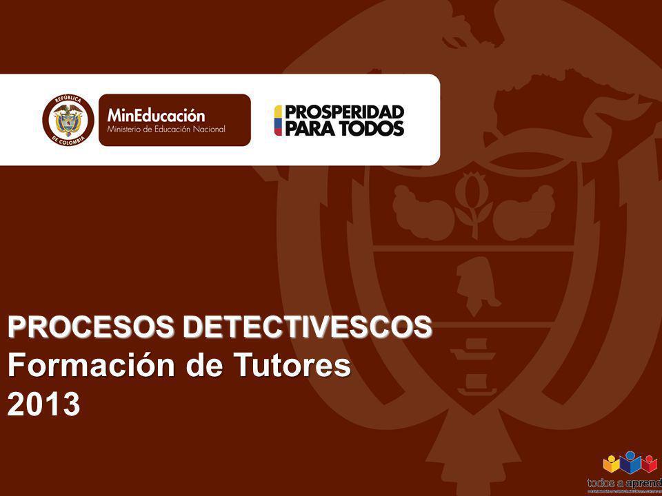 PROCESOS DETECTIVESCOS Formación de Tutores 2013