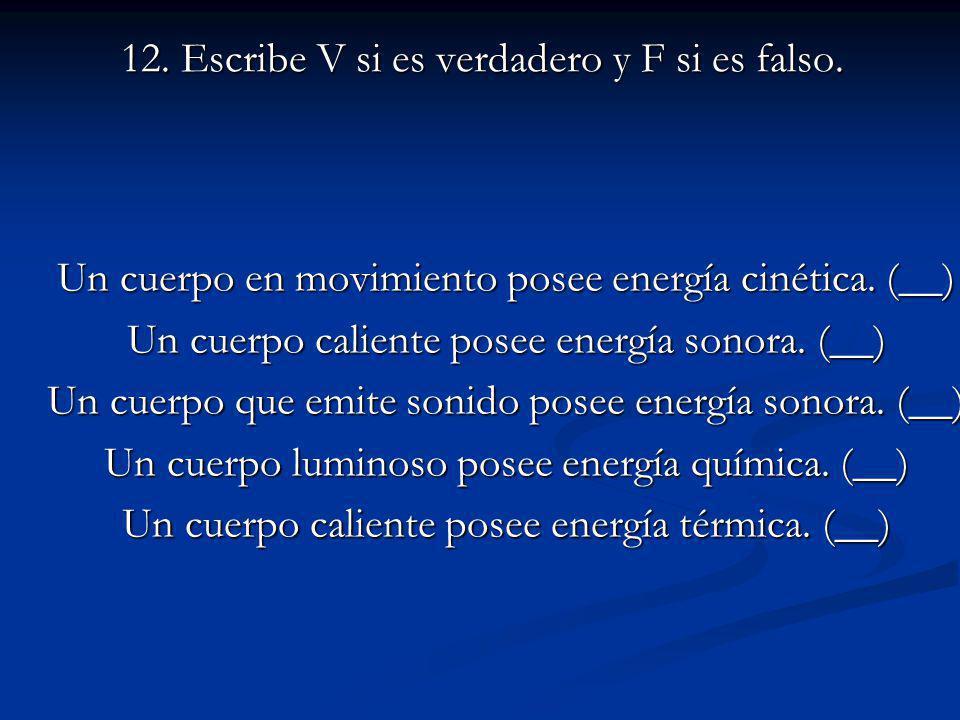12. Escribe V si es verdadero y F si es falso.