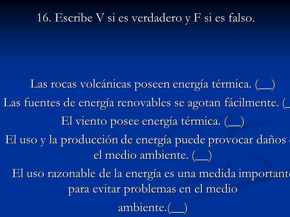 16. Escribe V si es verdadero y F si es falso.