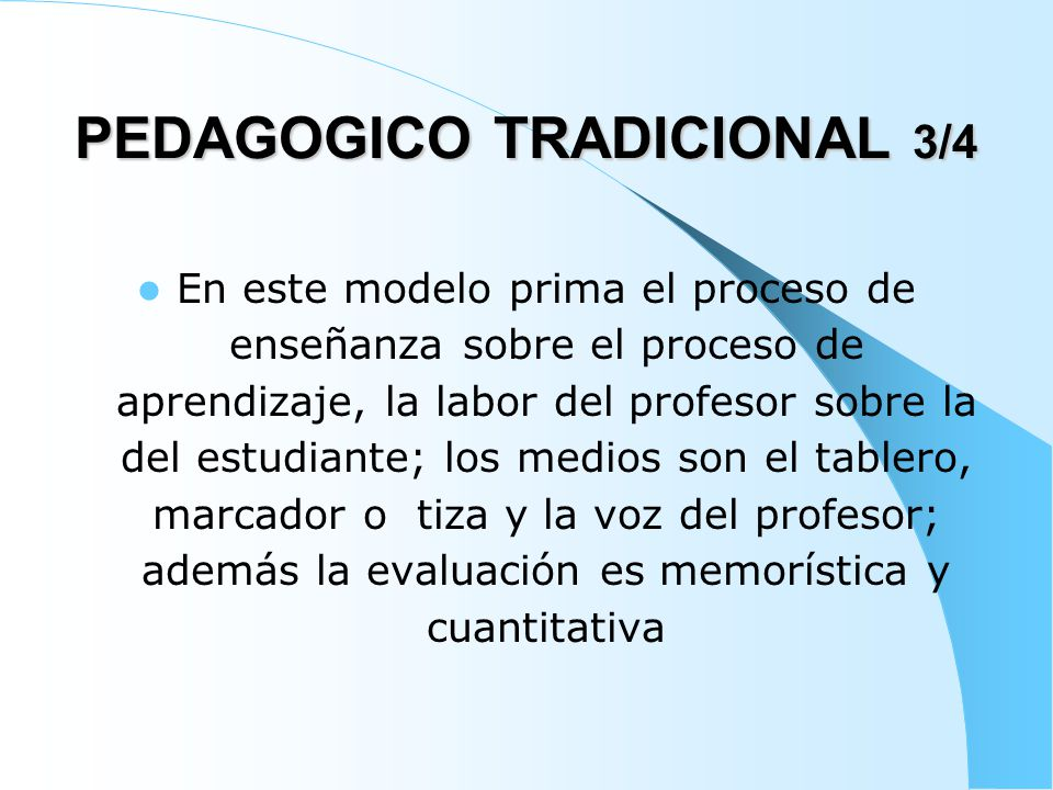 PEDAGOGICO TRADICIONAL 3/4