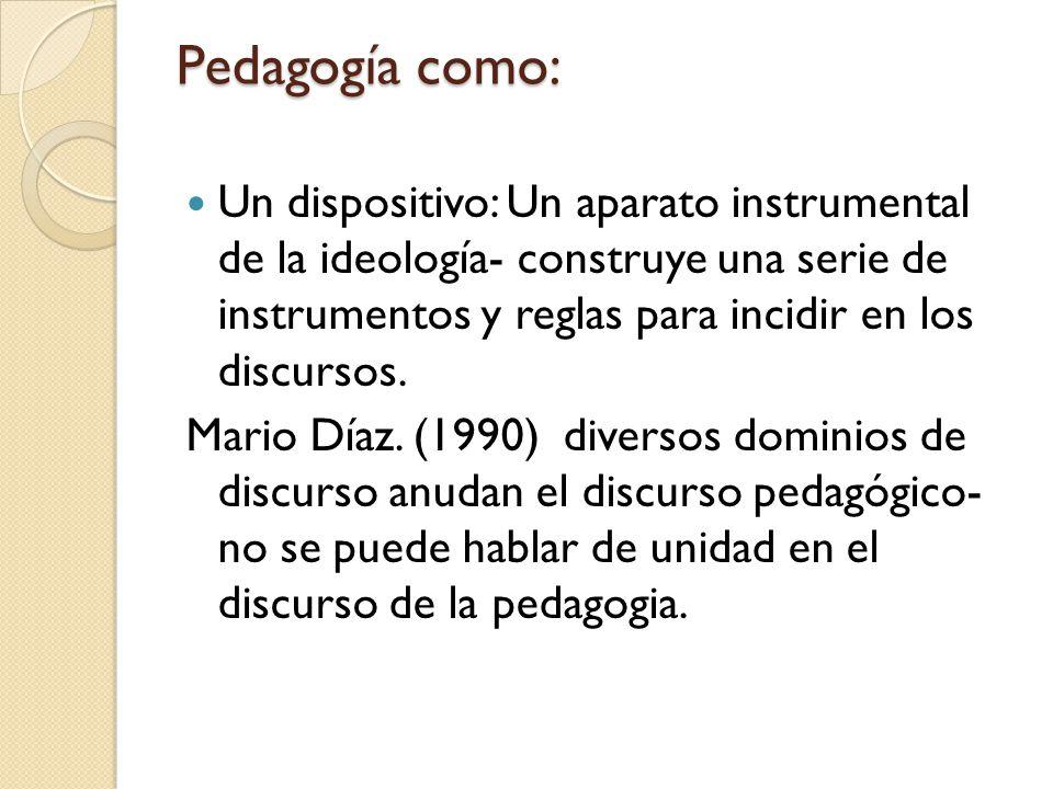 Pedagogía como: