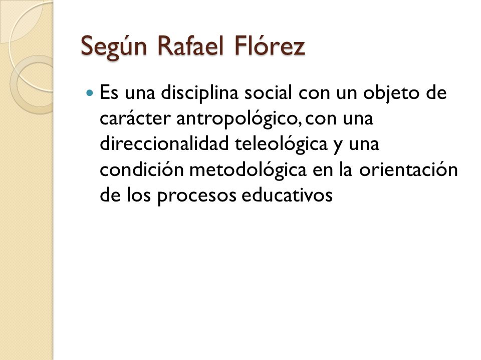 Según Rafael Flórez