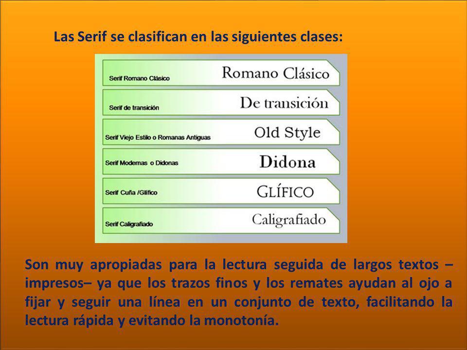 TIPOGRAFÍA Las Serif se clasifican en las siguientes clases: