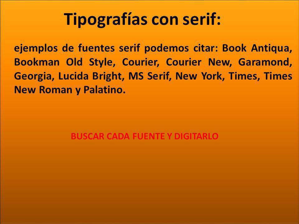 Tipografías con serif: BUSCAR CADA FUENTE Y DIGITARLO