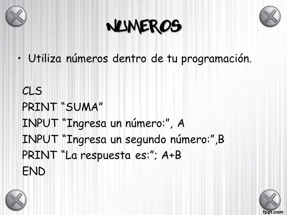 NUMEROS Utiliza números dentro de tu programación.