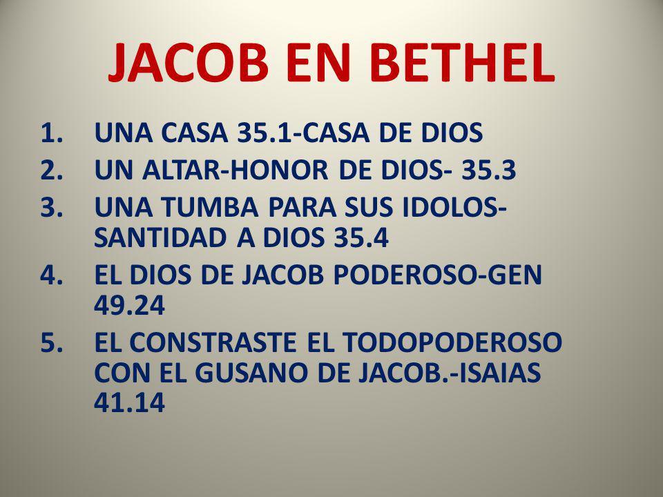 JACOB EN BETHEL UNA CASA 35.1-CASA DE DIOS