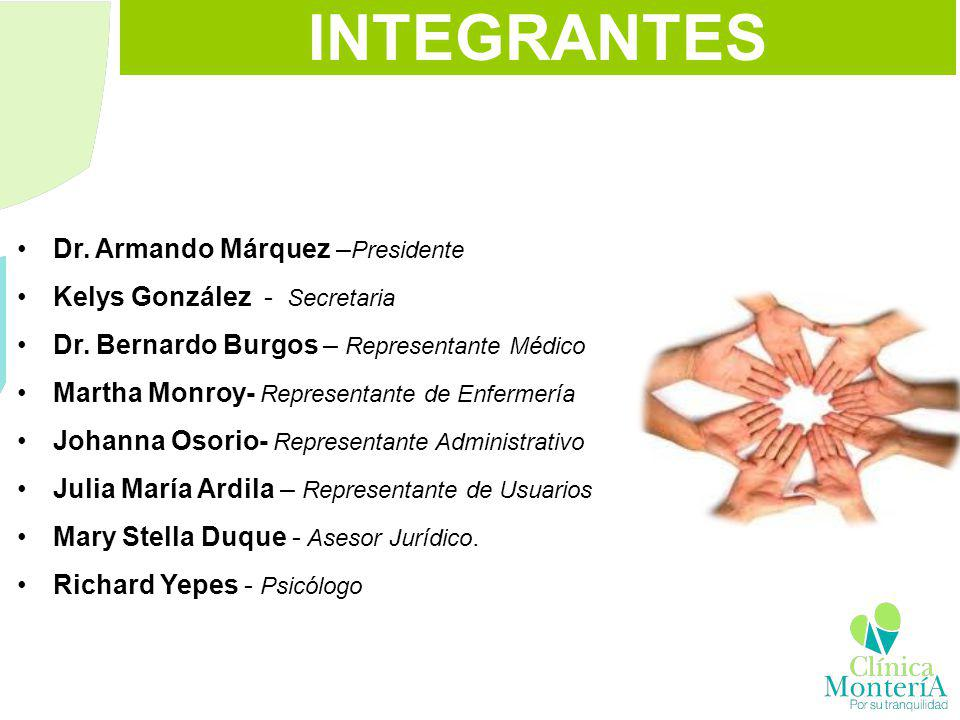 INTEGRANTES Dr. Armando Márquez –Presidente