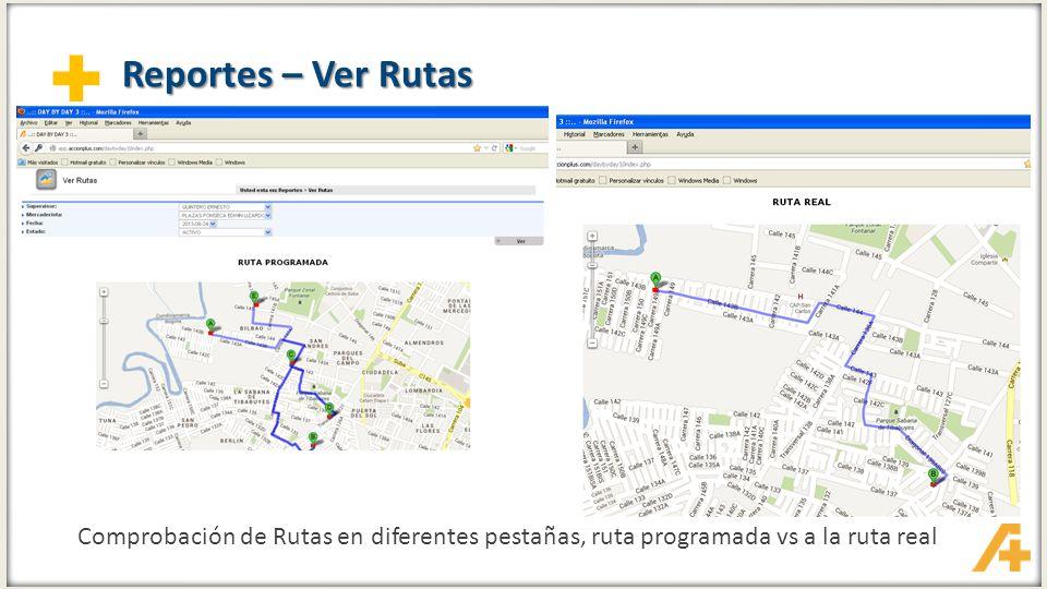Reportes – Ver Rutas Comprobación de Rutas en diferentes pestañas, ruta programada vs a la ruta real.