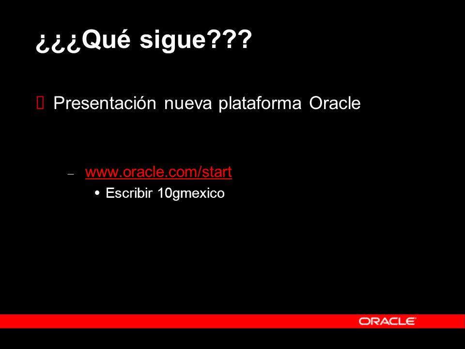 ¿¿¿Qué sigue Presentación nueva plataforma Oracle