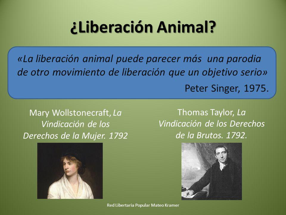 ¿Liberación Animal «La liberación animal puede parecer más una parodia de otro movimiento de liberación que un objetivo serio» Peter Singer, 1975.
