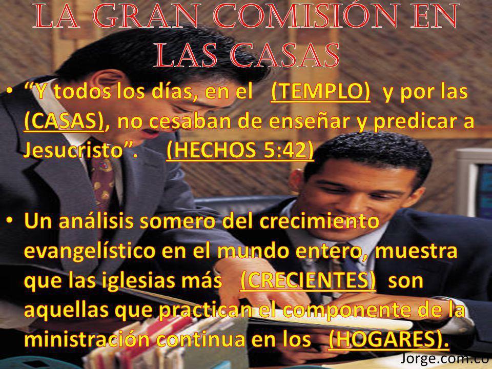 La Gran Comisión en las Casas