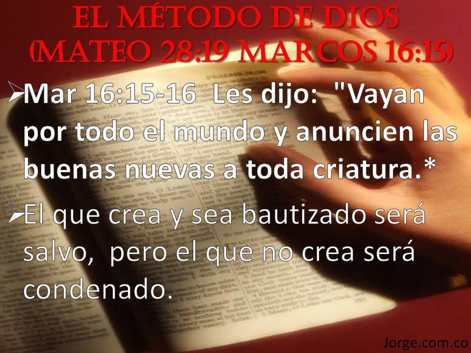 El Método de Dios (Mateo 28:19 marcos 16:15)