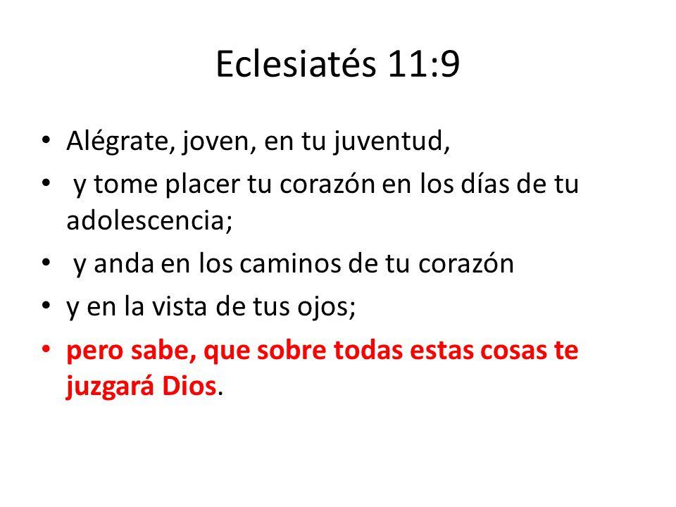 Eclesiatés 11:9 Alégrate, joven, en tu juventud,