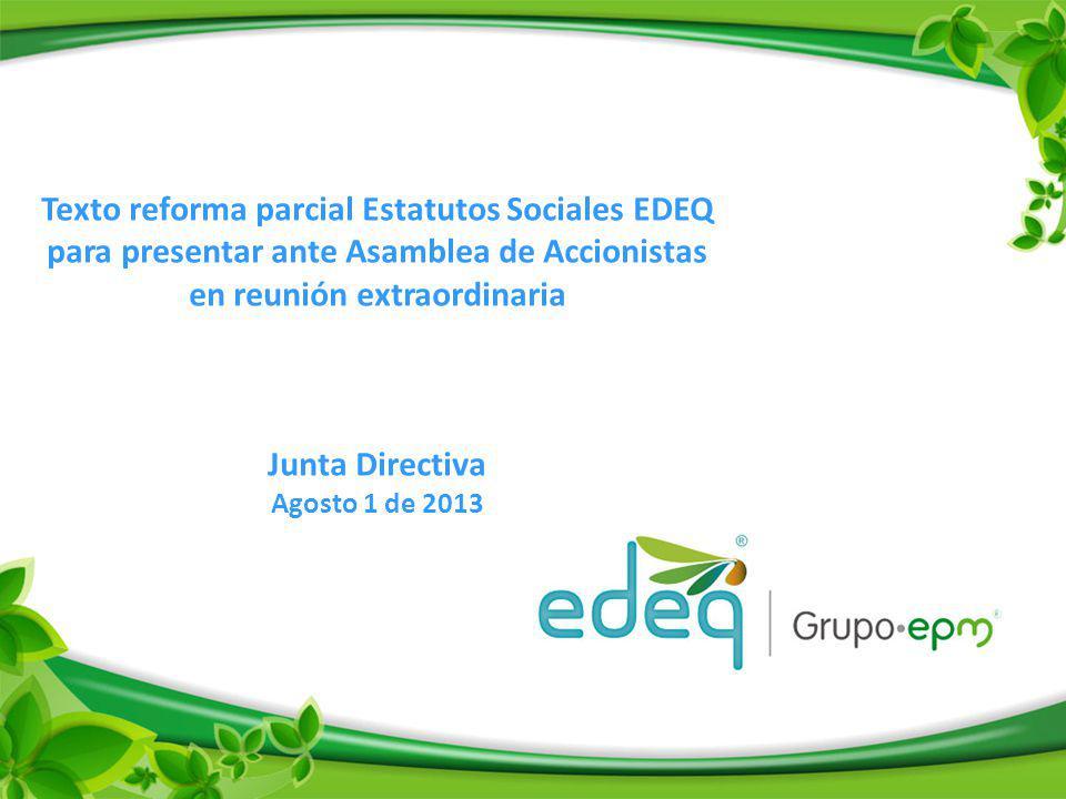 Texto reforma parcial Estatutos Sociales EDEQ para presentar ante Asamblea de Accionistas en reunión extraordinaria