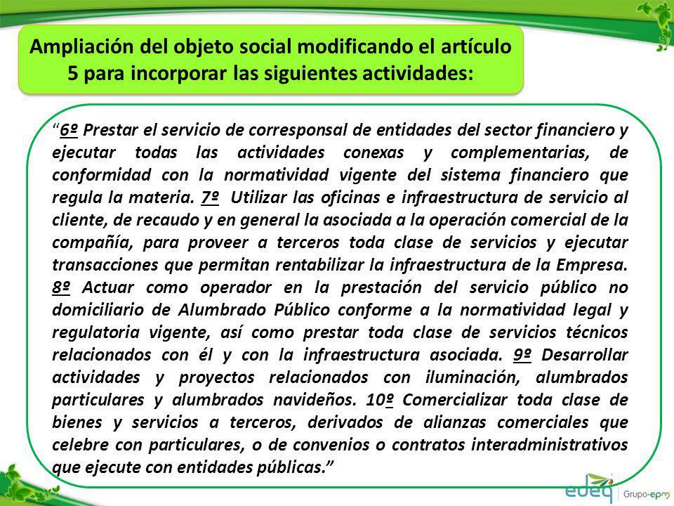 Ampliación del objeto social modificando el artículo 5 para incorporar las siguientes actividades: