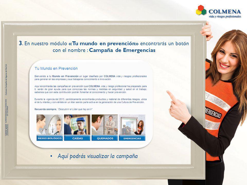 3. En nuestro módulo «Tu mundo en prevención» encontrarás un botón con el nombre : Campaña de Emergencias