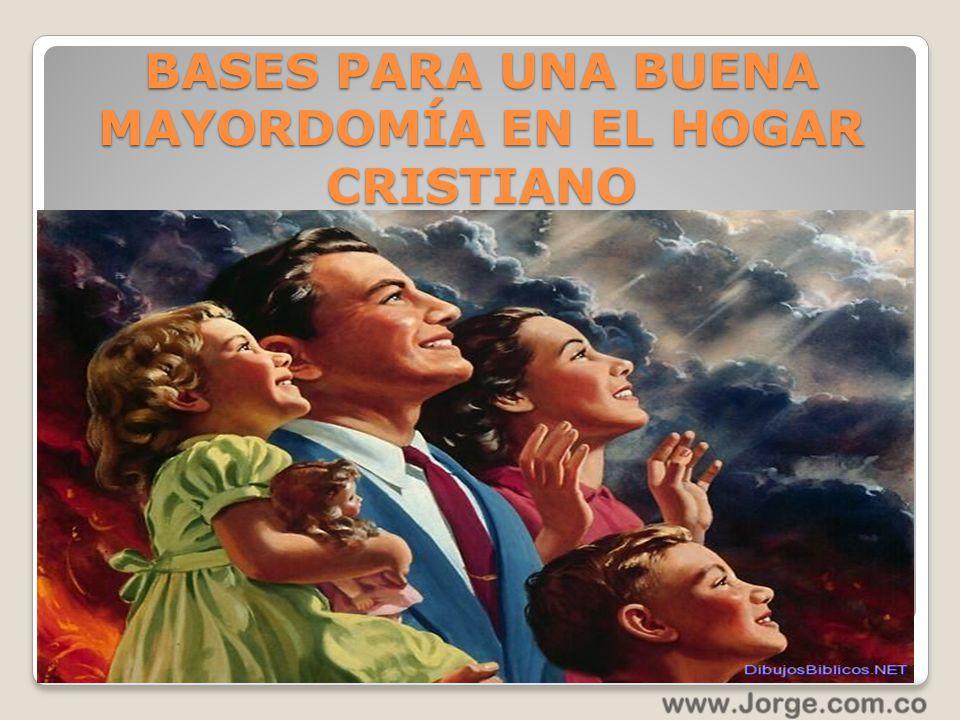 BASES PARA UNA BUENA MAYORDOMÍA EN EL HOGAR CRISTIANO