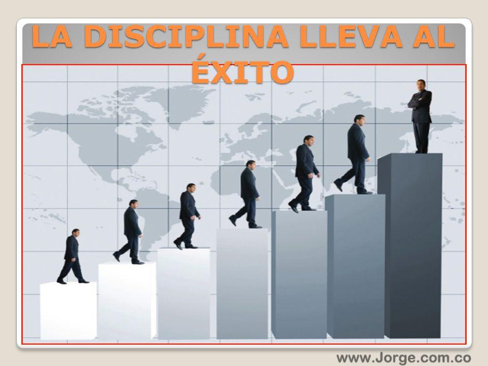 LA DISCIPLINA LLEVA AL ÉXITO