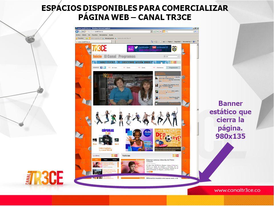 ESPACIOS DISPONIBLES PARA COMERCIALIZAR PÁGINA WEB – CANAL TR3CE