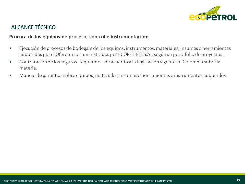 ALCANCE TÉCNICO Procura de los equipos de proceso, control e instrumentación:
