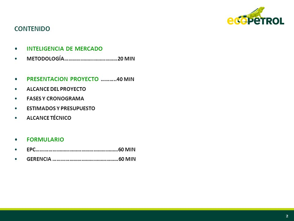 CONTENIDO INTELIGENCIA DE MERCADO PRESENTACION PROYECTO ………..40 MIN