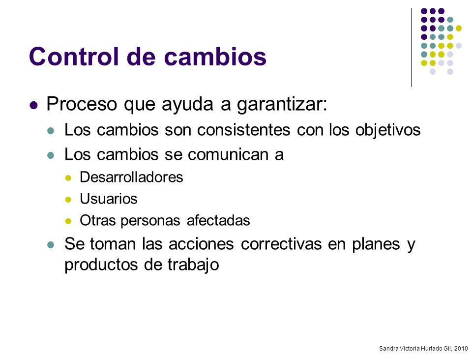 Control de cambios Proceso que ayuda a garantizar: