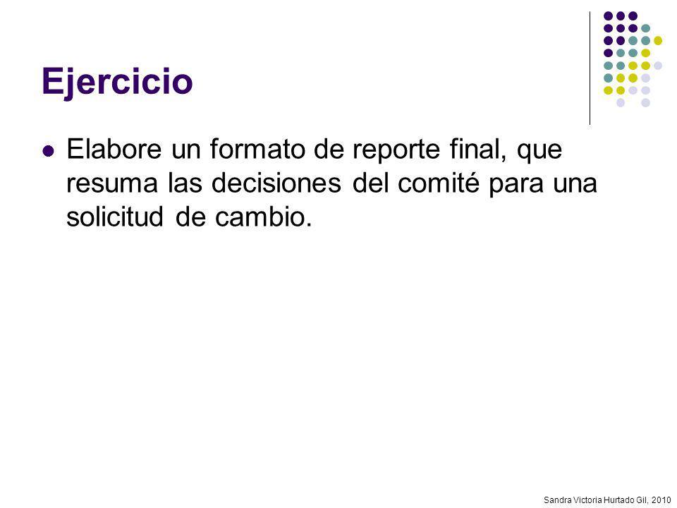Ejercicio Elabore un formato de reporte final, que resuma las decisiones del comité para una solicitud de cambio.