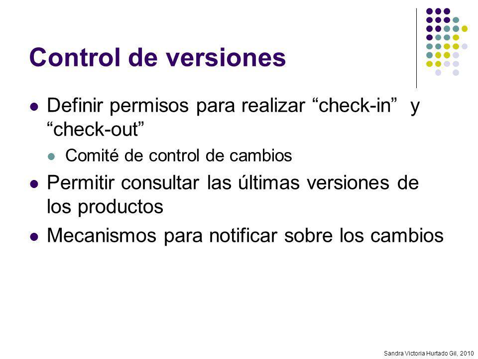 Control de versiones Definir permisos para realizar check-in y check-out Comité de control de cambios.