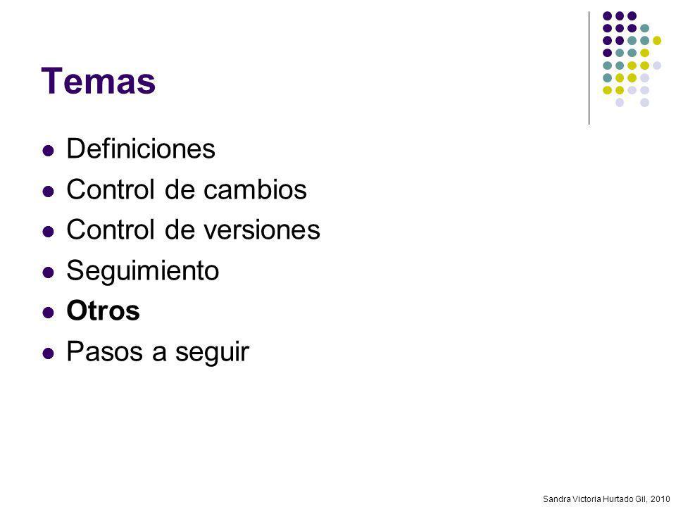 Temas Definiciones Control de cambios Control de versiones Seguimiento