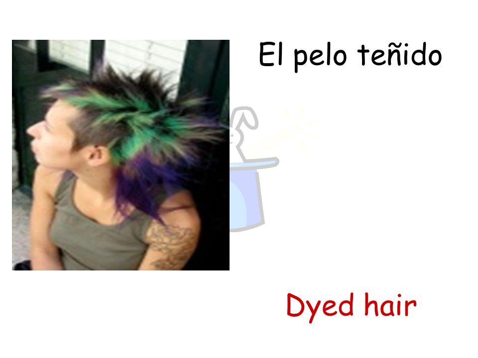 El pelo teñido Dyed hair