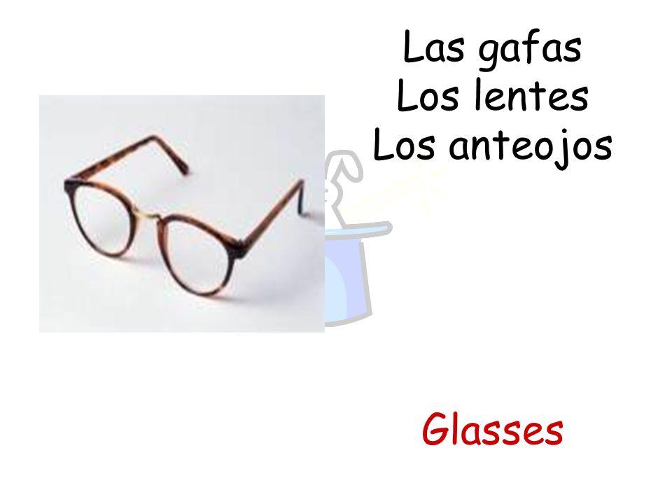 Las gafas Los lentes Los anteojos