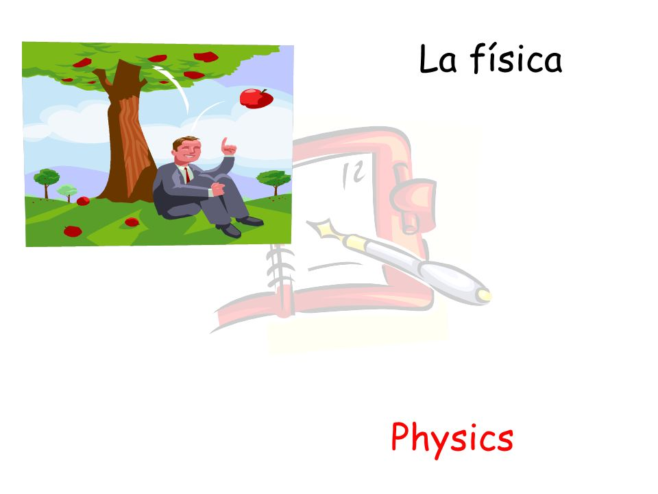 La física Physics