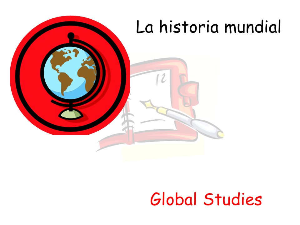 La historia mundial Global Studies
