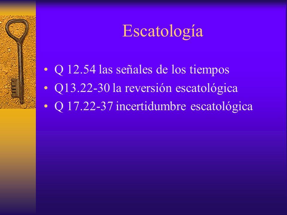 Escatología Q 12.54 las señales de los tiempos