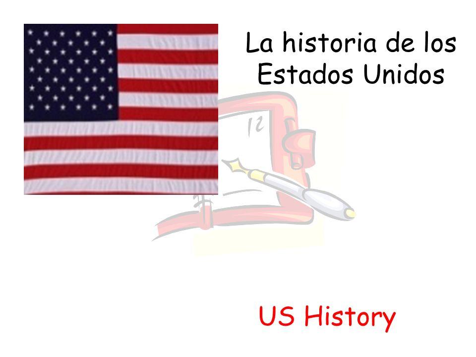 La historia de los Estados Unidos
