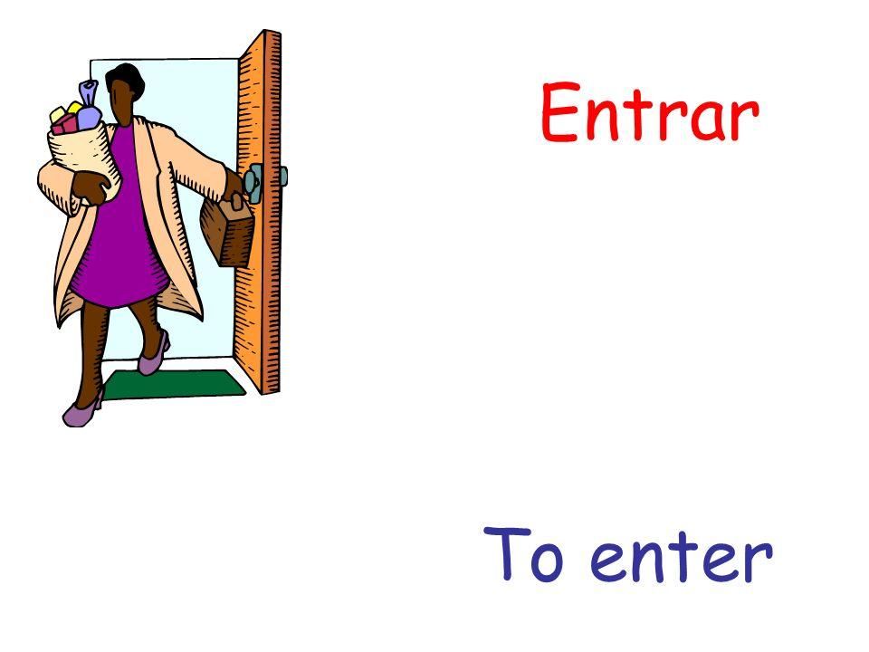 Entrar To enter
