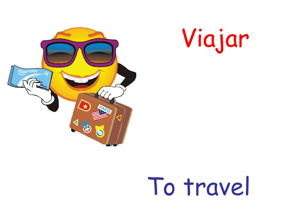 Viajar To travel