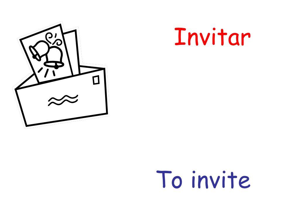 Invitar To invite