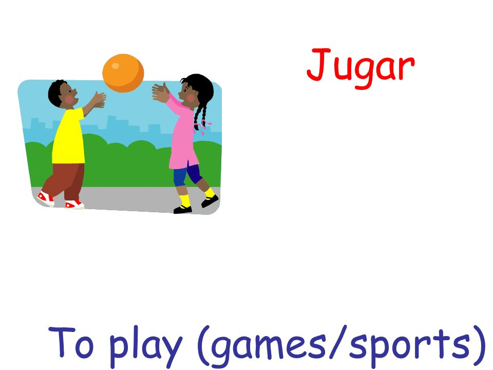Jugar To play (games/sports)